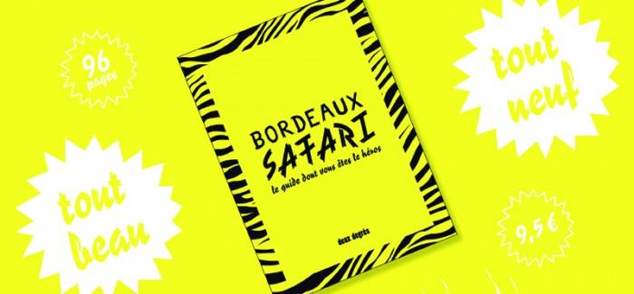 #Bordeaux Safari, suivez le guide !